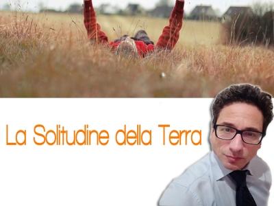 #LA SOLITUDINE DELLA TERRA: LE MICRO RIFLESSIONI IN POESIA DI EDOARDO LAUDISI