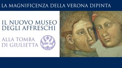 RIAPRE IL MUSEO DEGLI AFFRESCHI CAVALCASELLE ALLA TOMBA DI GIULIETTA